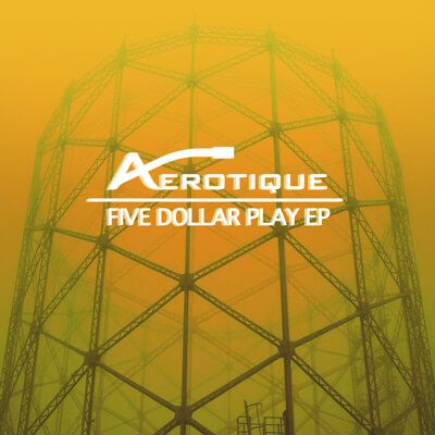 Aérotique – Five Dollar Play