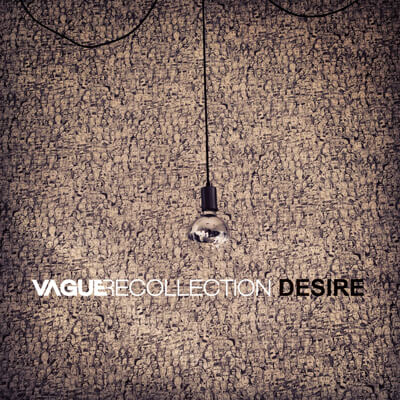 Vague Recollection – Desire
