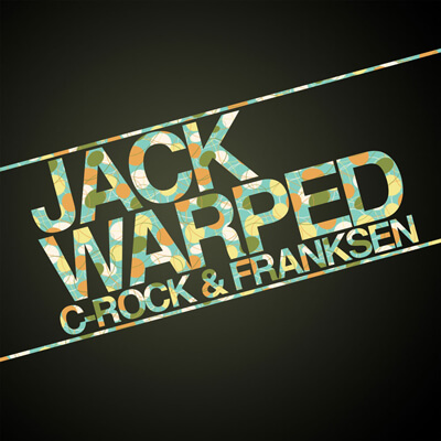 C-Rock & Franksen – Jack Warped